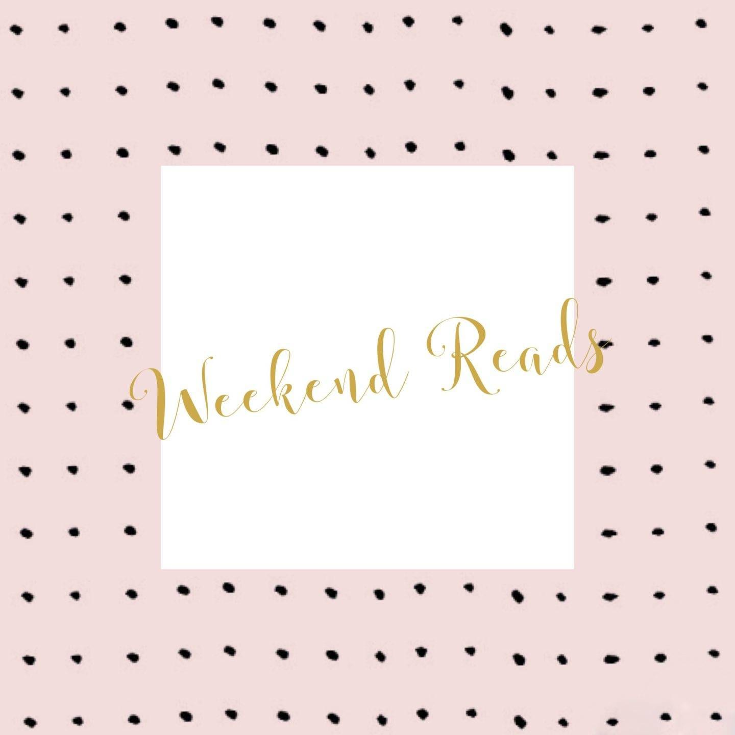 Weekend Reads – 1st Edition